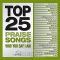 Top 25 Praise Songs-Who You Say I Am