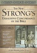 New Strong''s Exhaustive Concordance